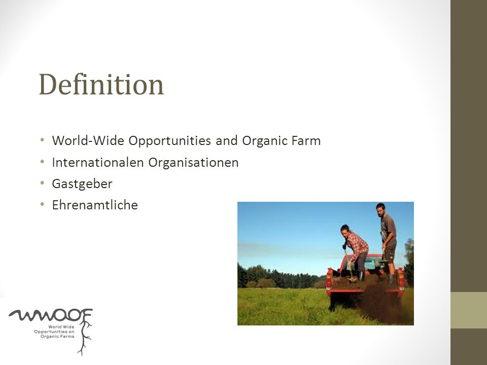 Definition World-Wide Opportunities and Organic Farm Internationalen Organisationen Gastgeber Ehrenamtliche