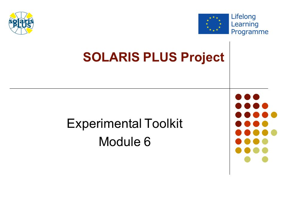 SOLARIS PLUS Project Experimental Toolkit Module 6