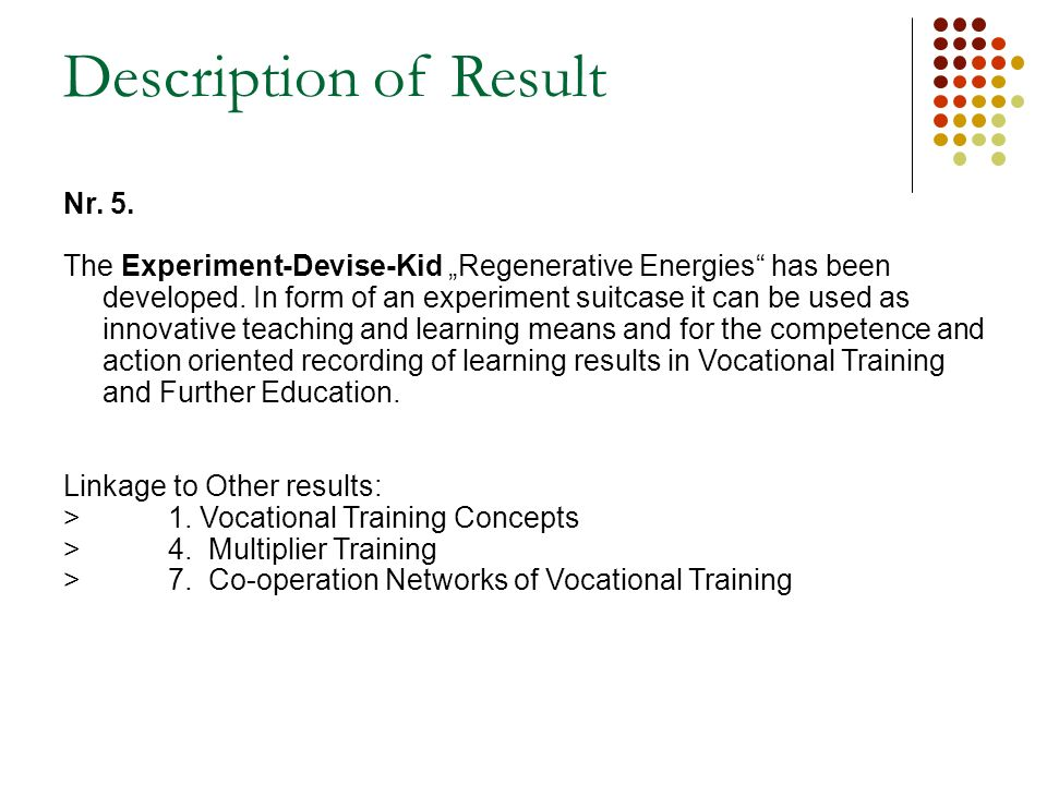 Description of Result Nr. 5. The Experiment-Devise-Kid Regenerative Energies has been developed.