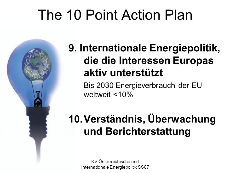 KV Österreichische und Internationale Energiepolitik SS07 The 10 Point Action Plan 9.