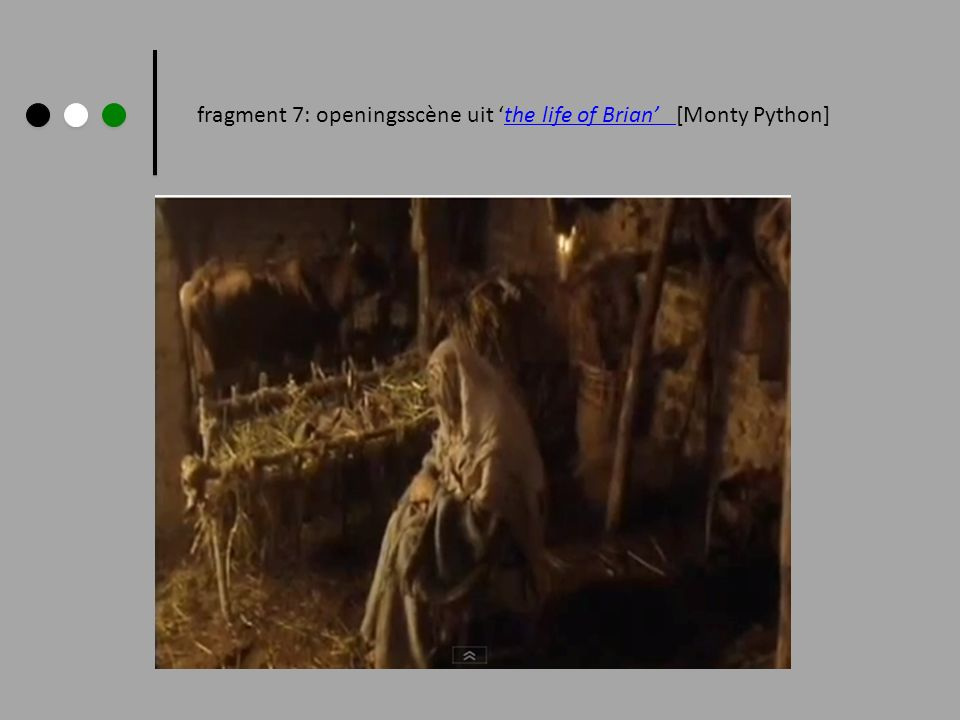 fragment 7: openingsscène uit the life of Brian [Monty Python]the life of Brian