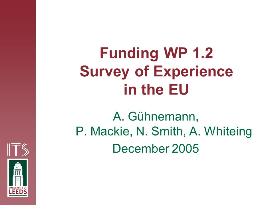 Funding WP 1.2 Survey of Experience in the EU A. Gühnemann, P.