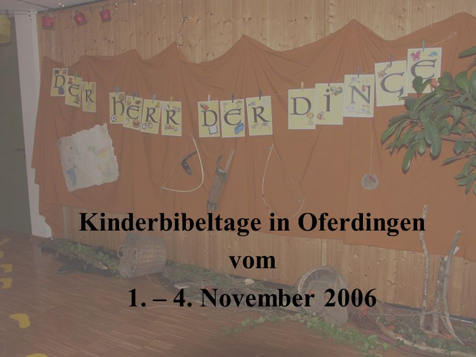 Kinderbibeltage in Oferdingen vom 1. – 4. November 2006