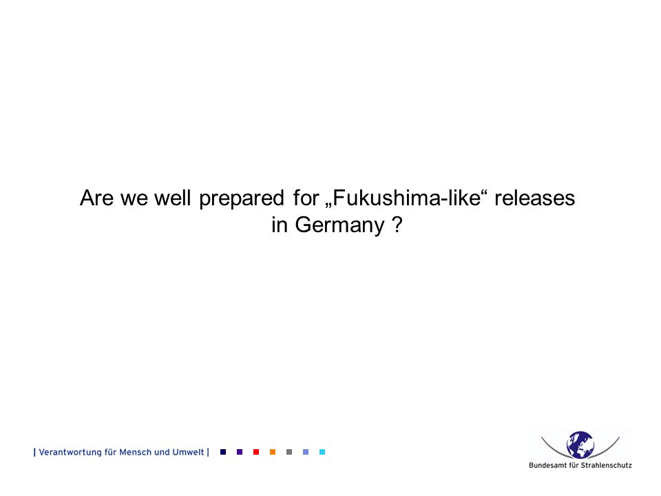 Are we well prepared for Fukushima-like releases in Germany