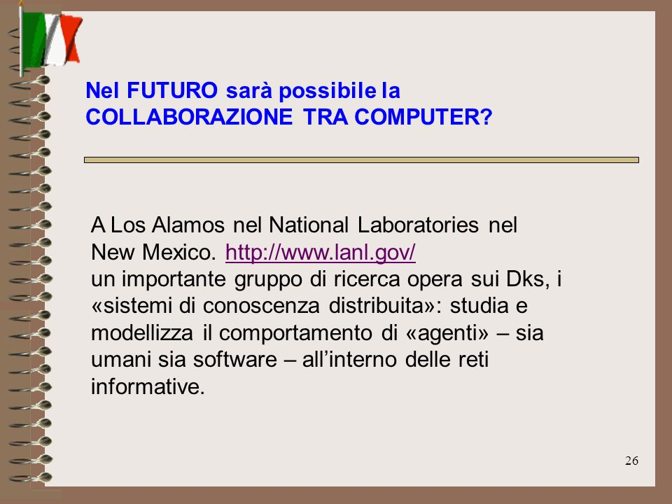 26 A Los Alamos nel National Laboratories nel New Mexico.