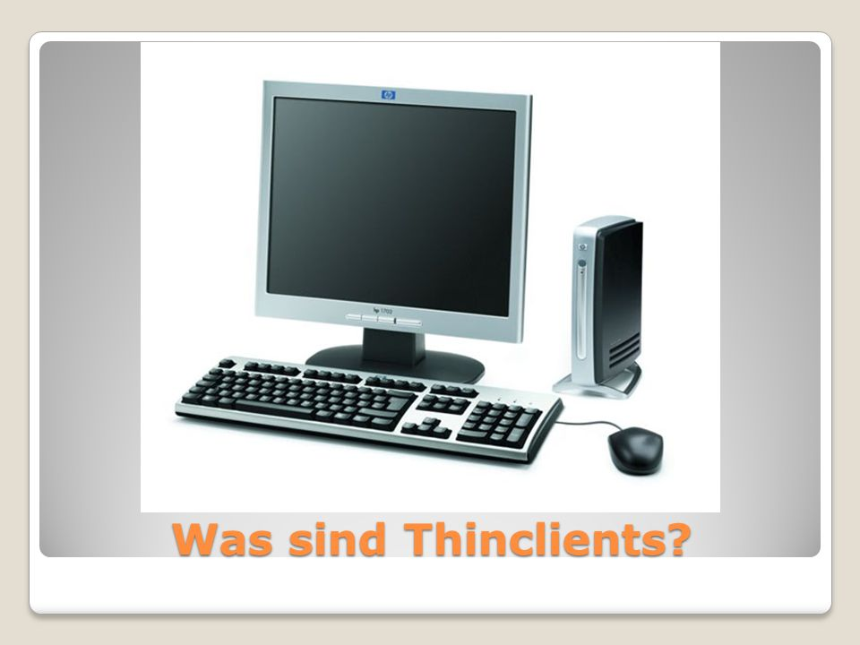 Was sind Thinclients