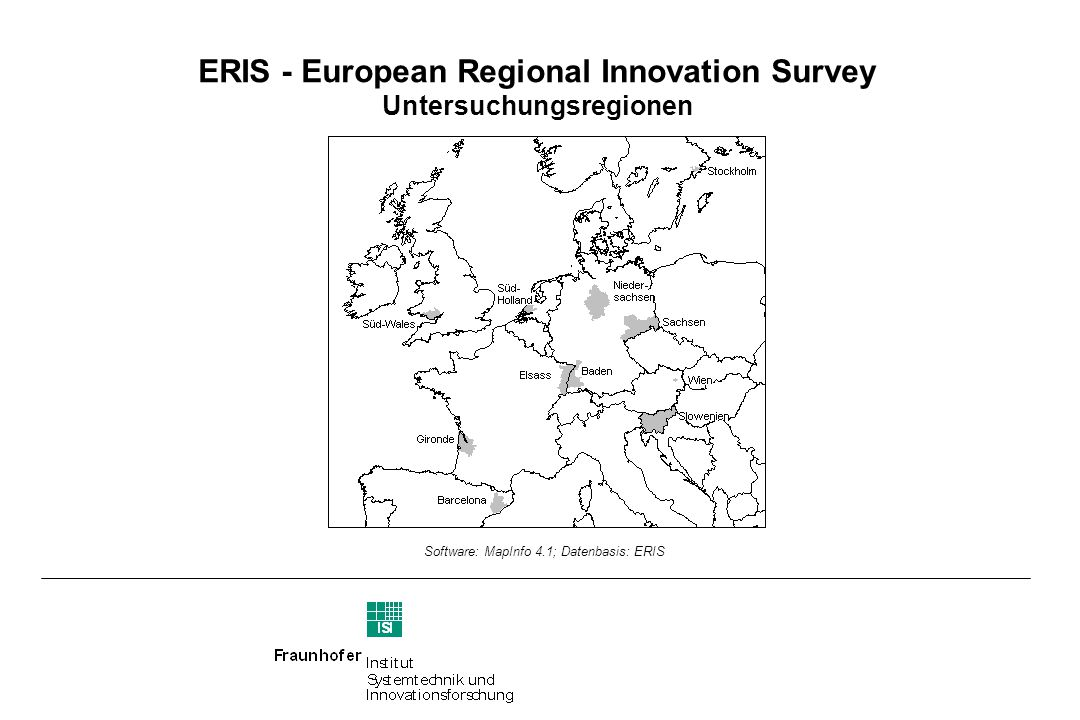 ERIS - European Regional Innovation Survey Untersuchungsregionen Software: MapInfo 4.1; Datenbasis: ERIS