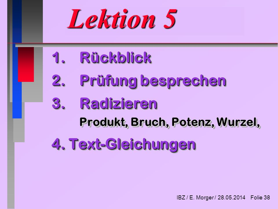 IBZ / E. Morger / Folie 1 Lektion 1 AdministrationVorschau 1. Zahlen ...
