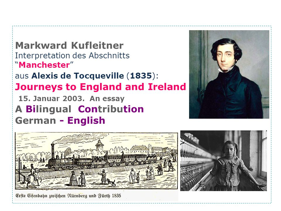Markward Kufleitner Interpretation des AbschnittsManchester aus Alexis de Tocqueville (1835): Journeys to England and Ireland 15.
