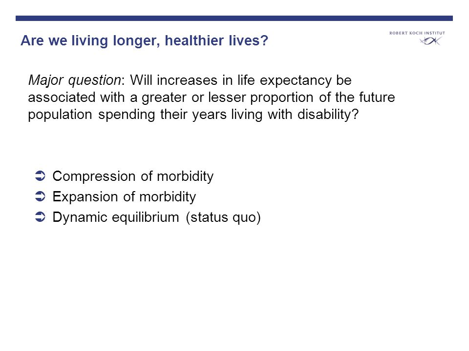 Are we living longer, healthier lives.