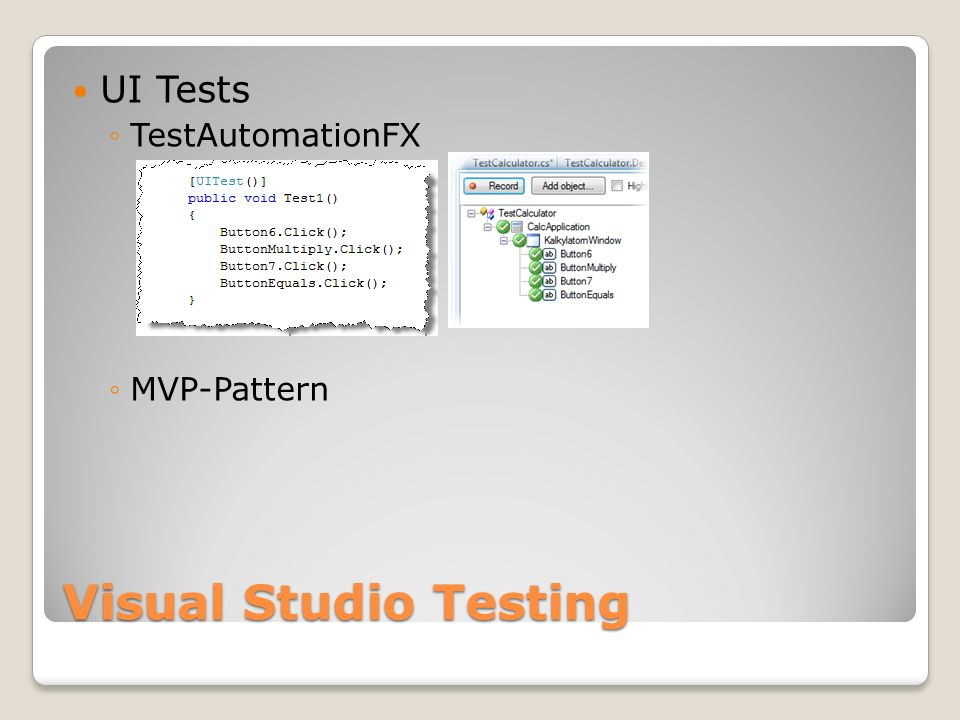 Visual Studio Testing UI Tests TestAutomationFX MVP-Pattern