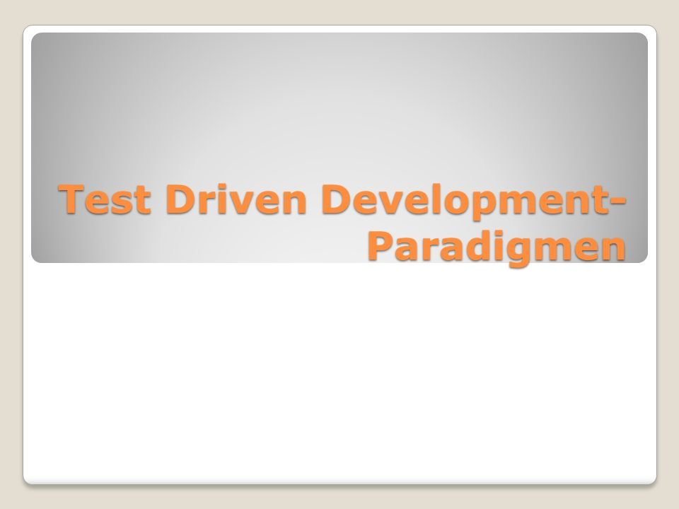 Test Driven Development- Paradigmen