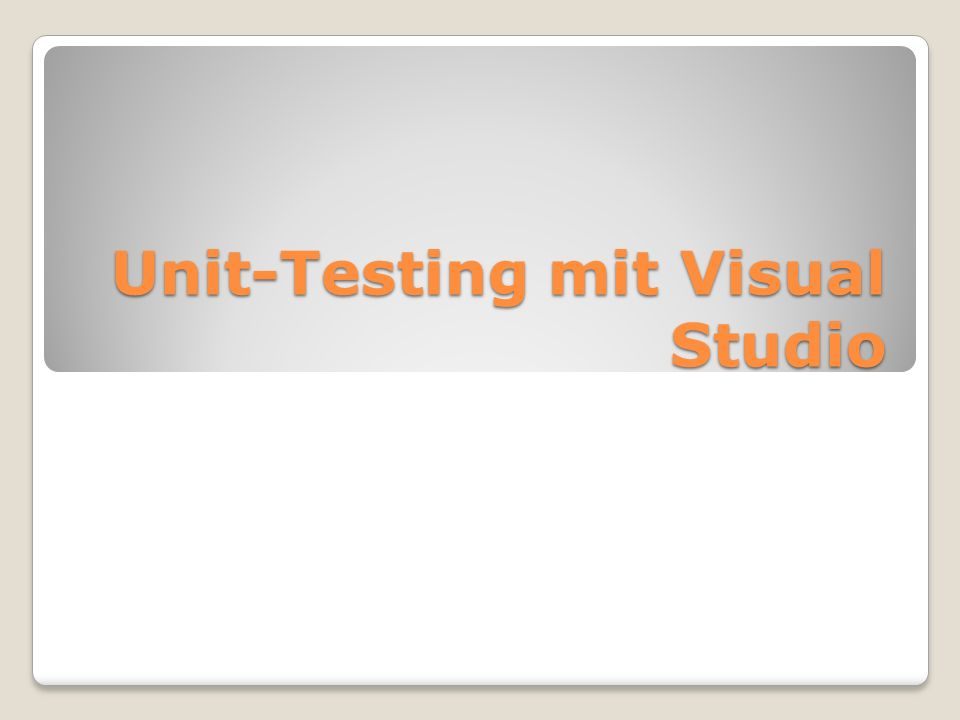 Unit-Testing mit Visual Studio