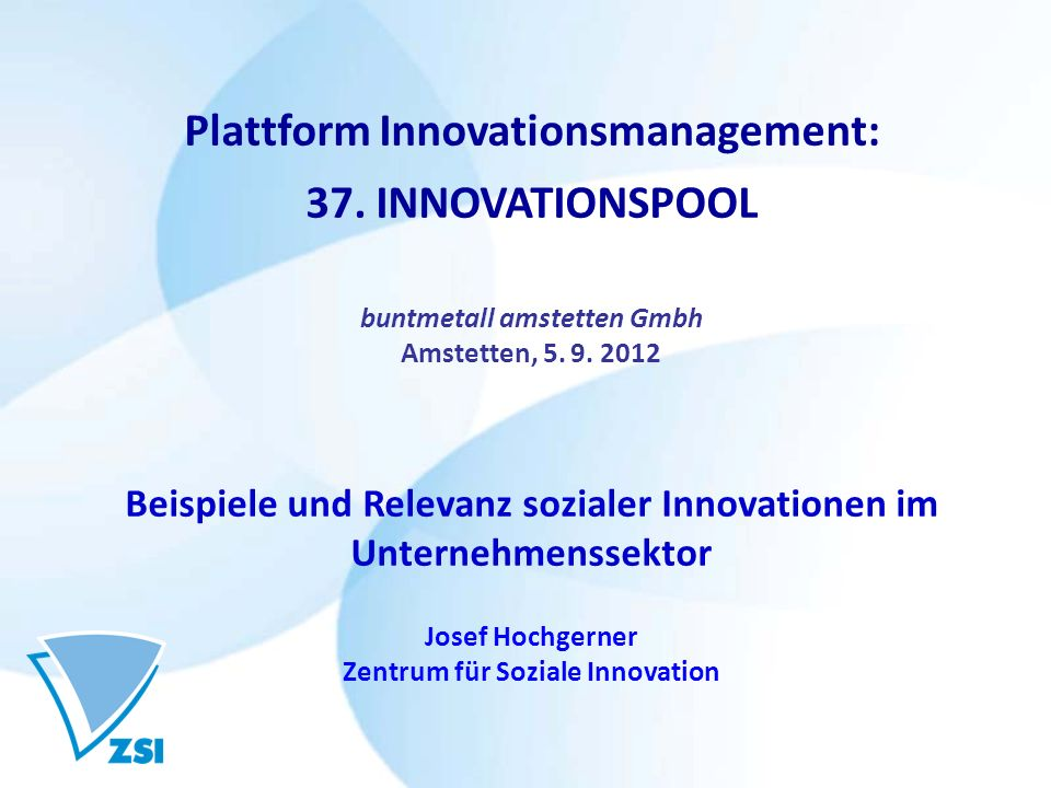Plattform Innovationsmanagement: 37. INNOVATIONSPOOL buntmetall amstetten Gmbh Amstetten, 5.