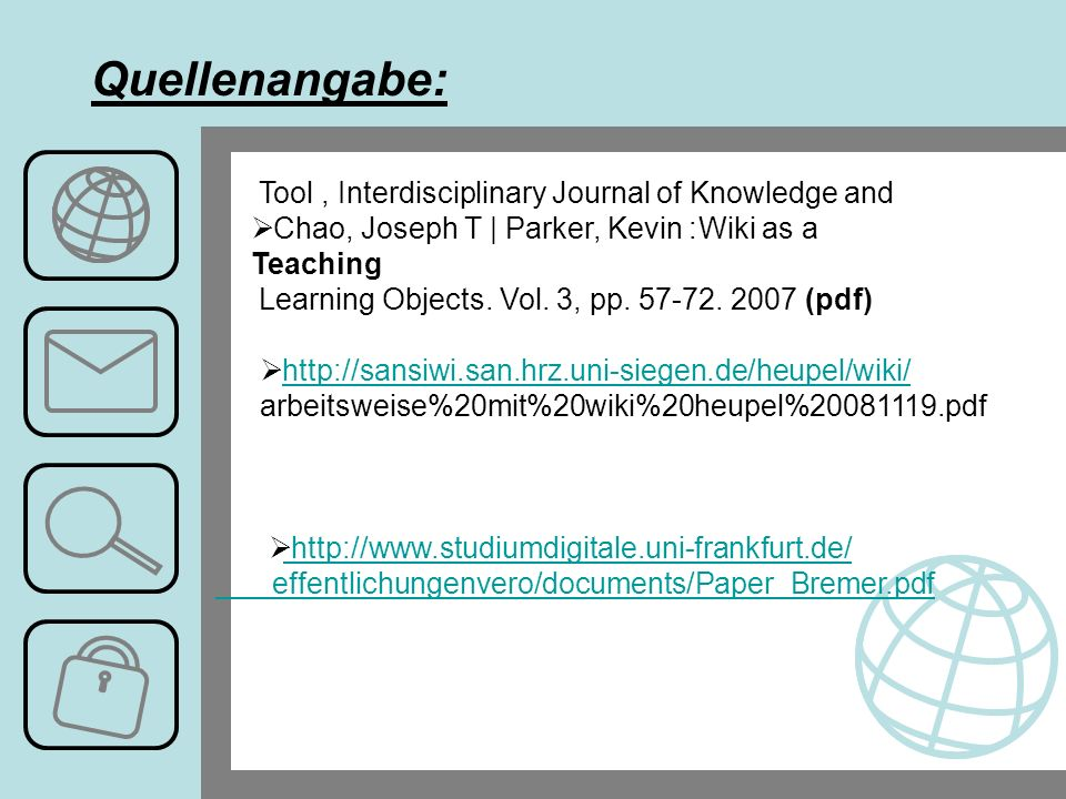 Quellenangabe: Tool, Interdisciplinary Journal of Knowledge and Chao, Joseph T | Parker, Kevin :Wiki as a Teaching Learning Objects.
