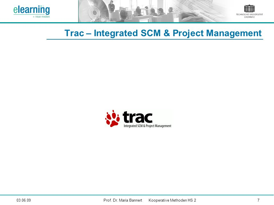 03.06.09 Trac – Integrated SCM & Project Management Prof.
