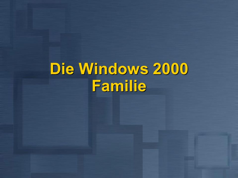 Die Windows 2000 Familie