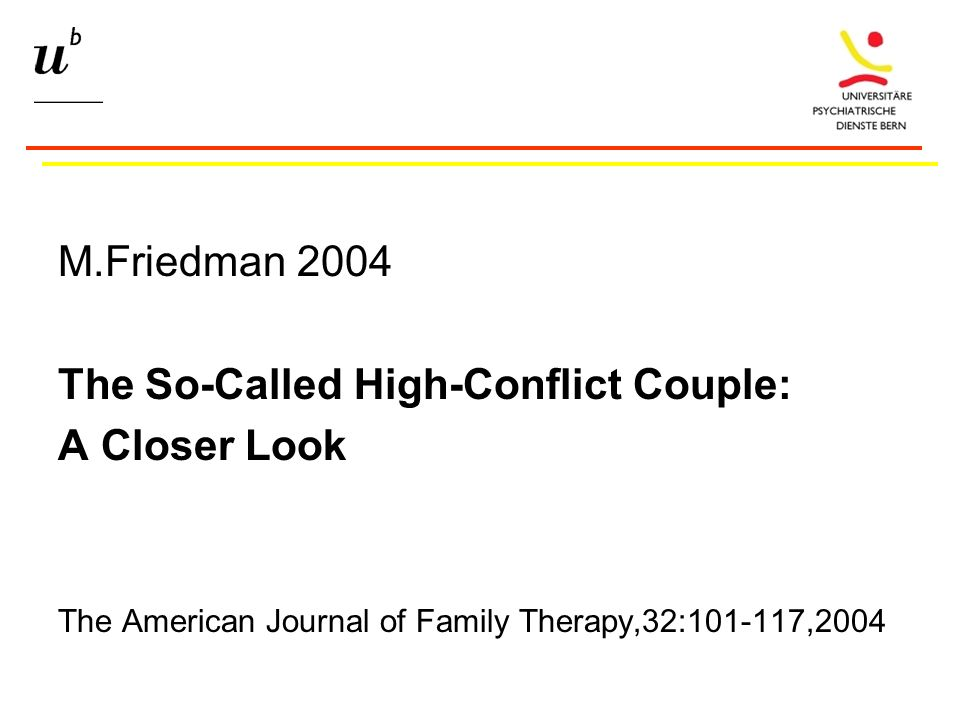 M.Friedman 2004 The So-Called High-Conflict Couple: A Closer Look The American Journal of Family Therapy,32:101-117,2004