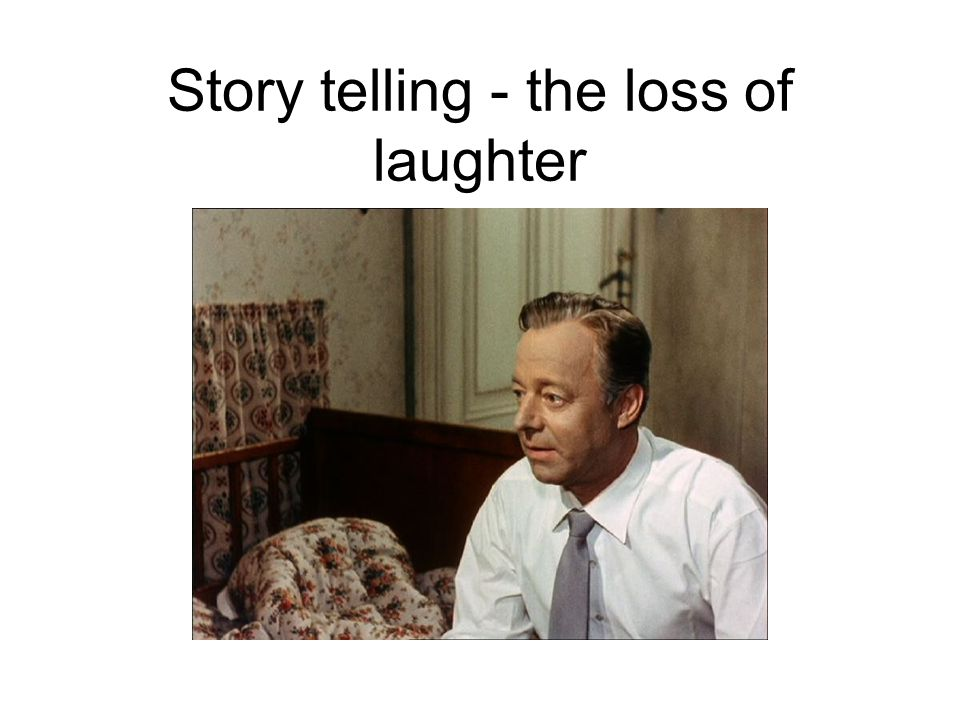 Story telling - the loss of laughter
