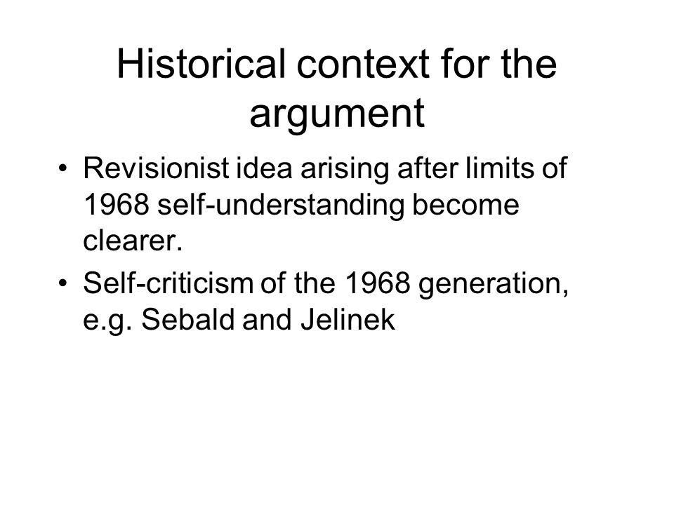Historical context for the argument Revisionist idea arising after limits of 1968 self-understanding become clearer.
