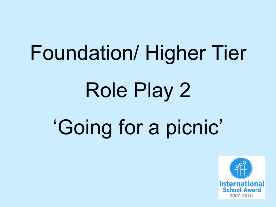 Foundation/ Higher Tier Role Play 2 Going for a picnic