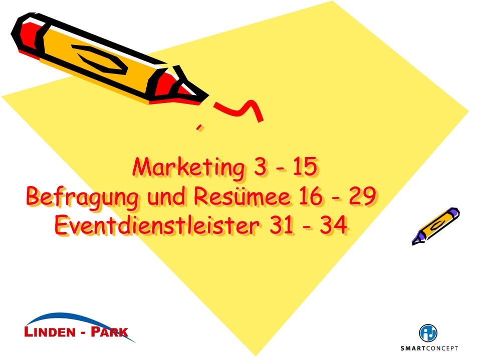 ´ Marketing 3 - 15 Befragung und Resümee 16 - 29 Eventdienstleister 31 - 34