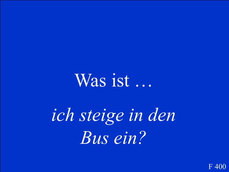 Was ist … I get on the bus F 400