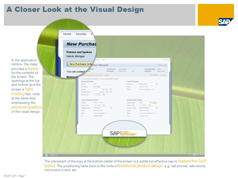 © SAP 2007 / Page 7 A Closer Look at the Visual Design In the application window, the clasp provides a frame for the contents of the screen.