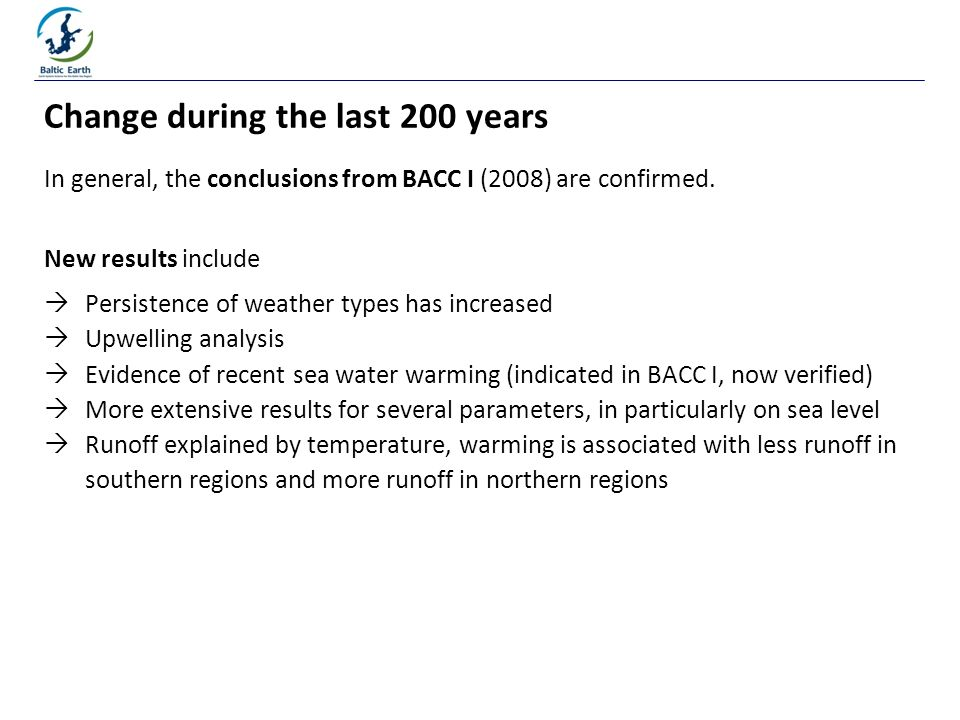 In general, the conclusions from BACC I (2008) are confirmed.