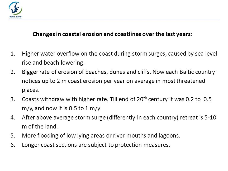 Changes in coastal erosion and coastlines over the last years: 1.Higher water overflow on the coast during storm surges, caused by sea level rise and beach lowering.