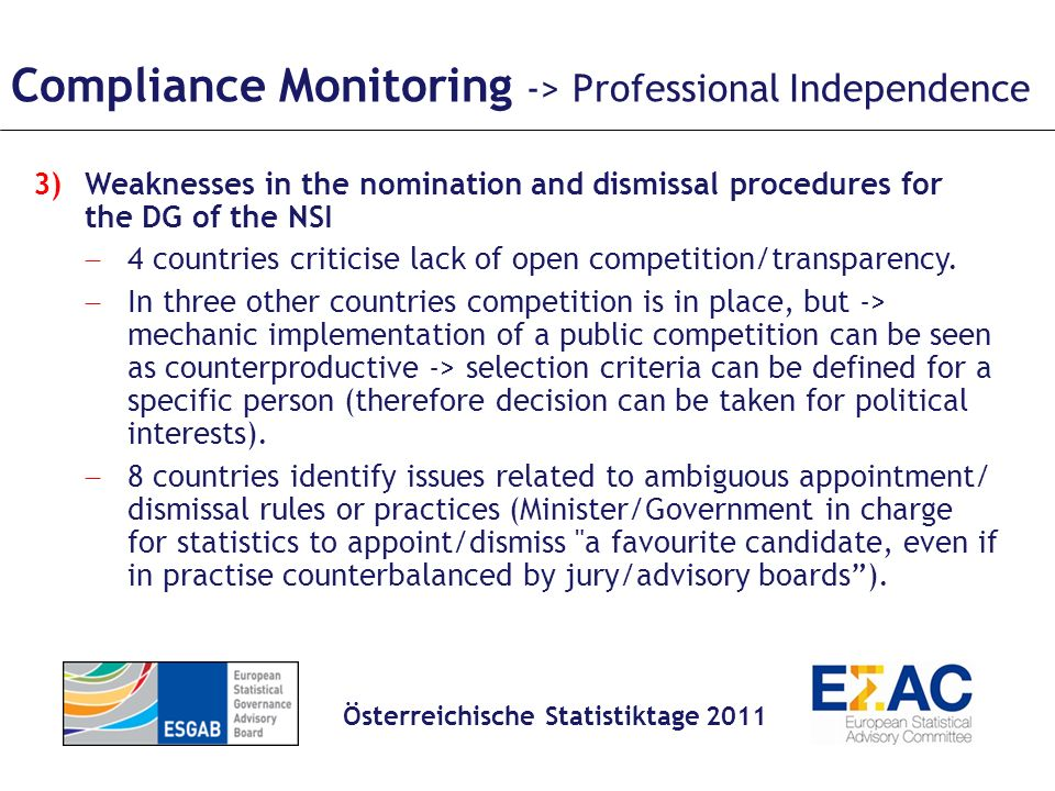 Compliance Monitoring -> Professional Independence 3)Weaknesses in the nomination and dismissal procedures for the DG of the NSI 4 countries criticise lack of open competition/transparency.
