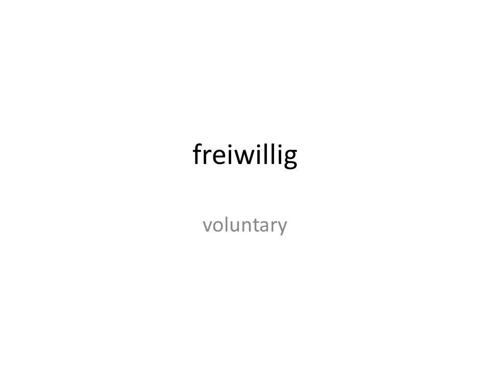 freiwillig voluntary