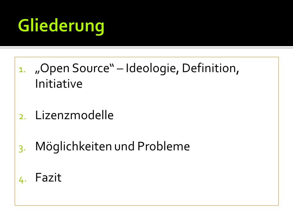 1. Open Source – Ideologie, Definition, Initiative 2.