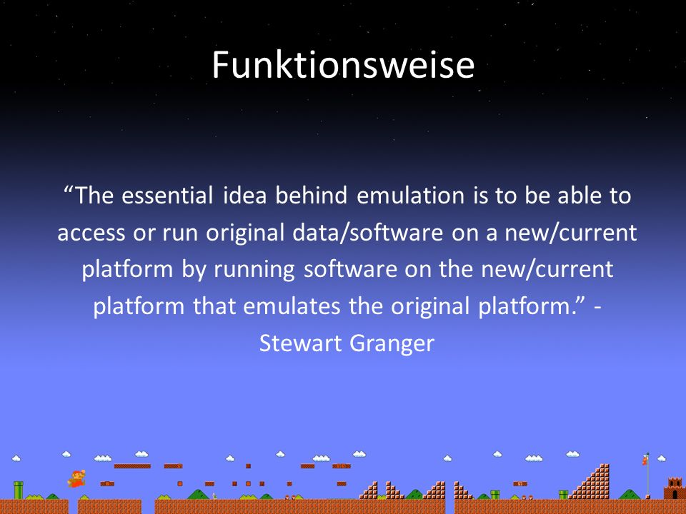 Funktionsweise The essential idea behind emulation is to be able to access or run original data/software on a new/current platform by running software on the new/current platform that emulates the original platform.