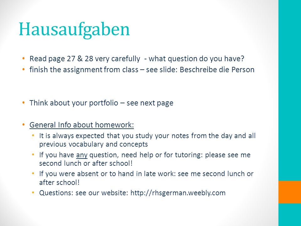 Hausaufgaben Read page 27 & 28 very carefully - what question do you have.