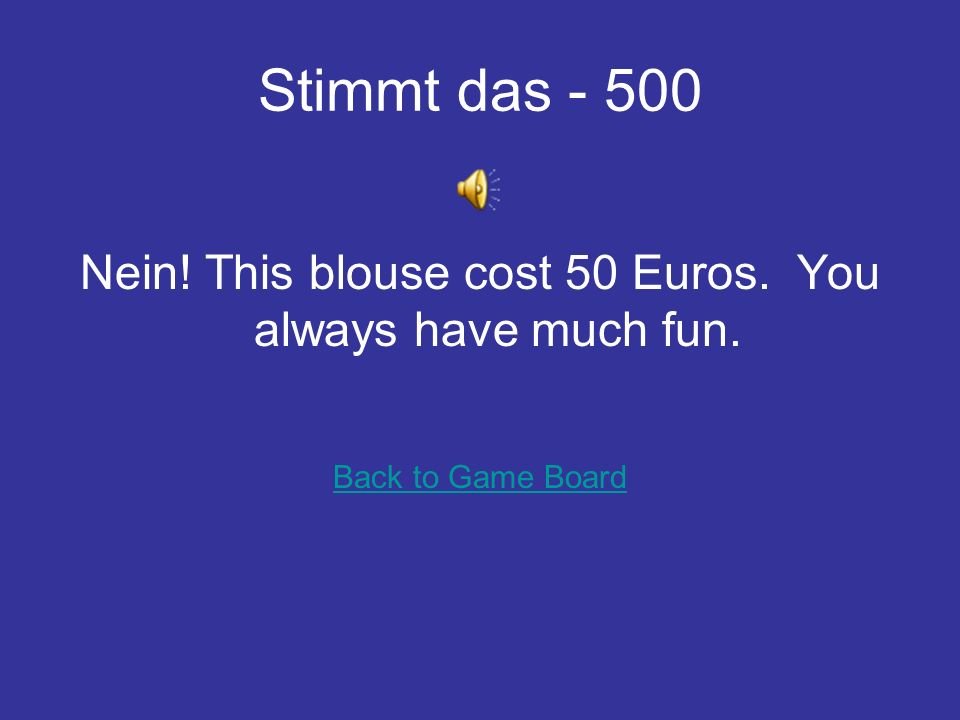 Stimmt das- 400 Nein. – How do you like this color (Farbe).