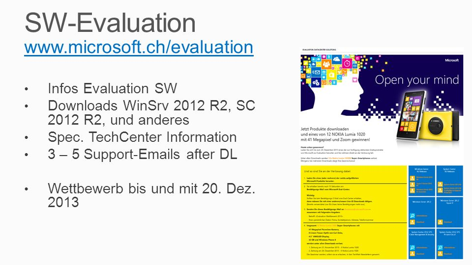 SW-Evaluation www.microsoft.ch/evaluation Infos Evaluation SW Downloads WinSrv 2012 R2, SC 2012 R2, und anderes Spec.