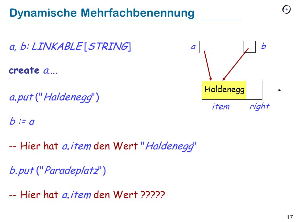 17 Dynamische Mehrfachbenennung a, b: LINKABLE [STRING] create a....
