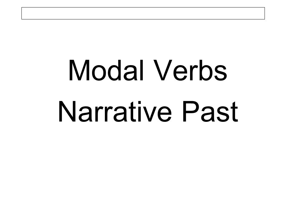 Modal Verbs Narrative Past