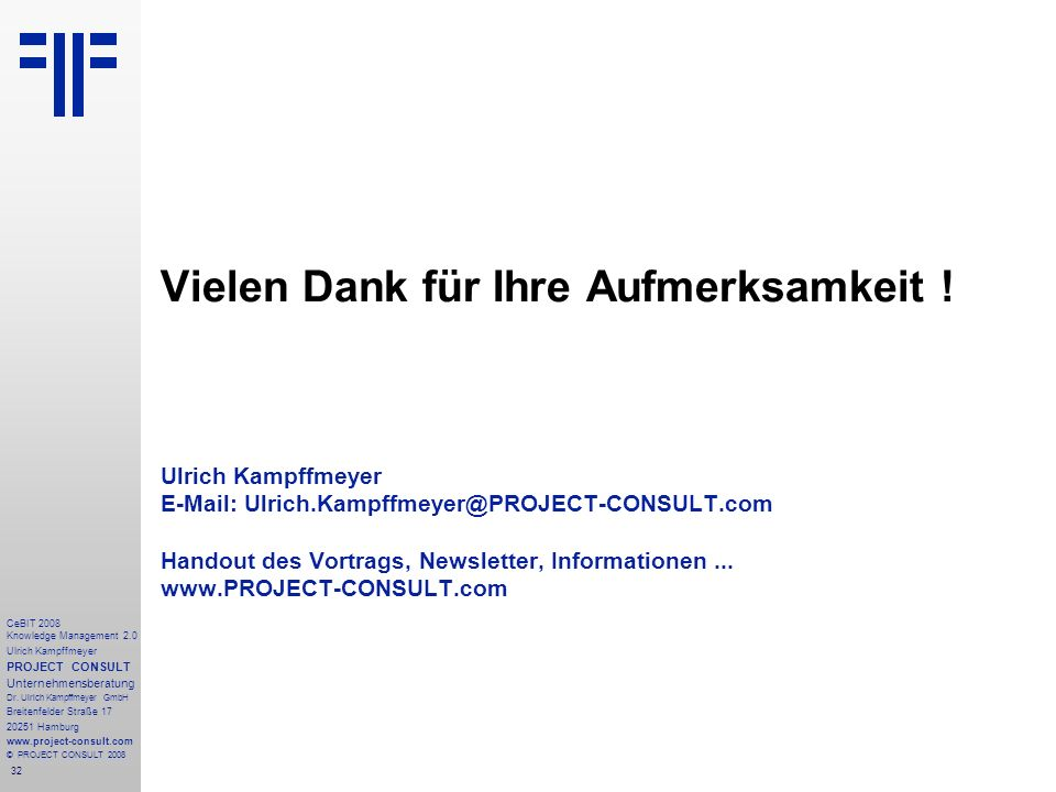 32 CeBIT 2008 Knowledge Management 2.0 Ulrich Kampffmeyer PROJECT CONSULT Unternehmensberatung Dr.
