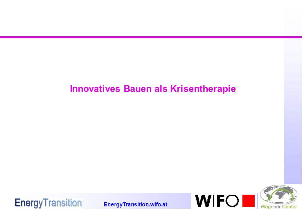 EnergyTransition.wifo.at Innovatives Bauen als Krisentherapie