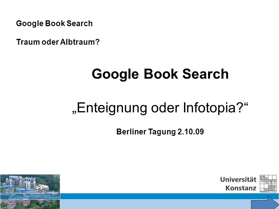 Google Book Search Traum oder Albtraum. Google Book Search Enteignung oder Infotopia.