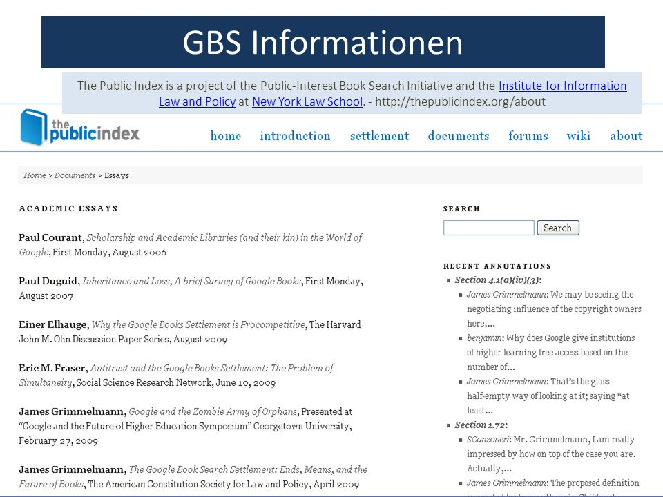 71 GBS Informationen The Public Index is a project of the Public-Interest Book Search Initiative and the Institute for Information Law and Policy at New York Law School.