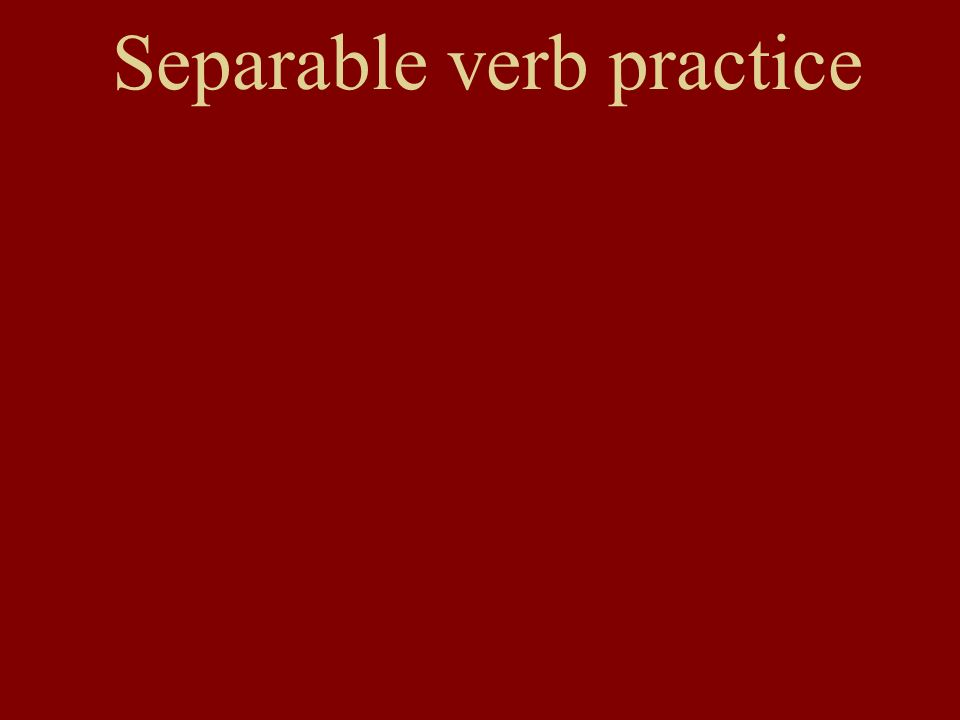 Separable verb practice