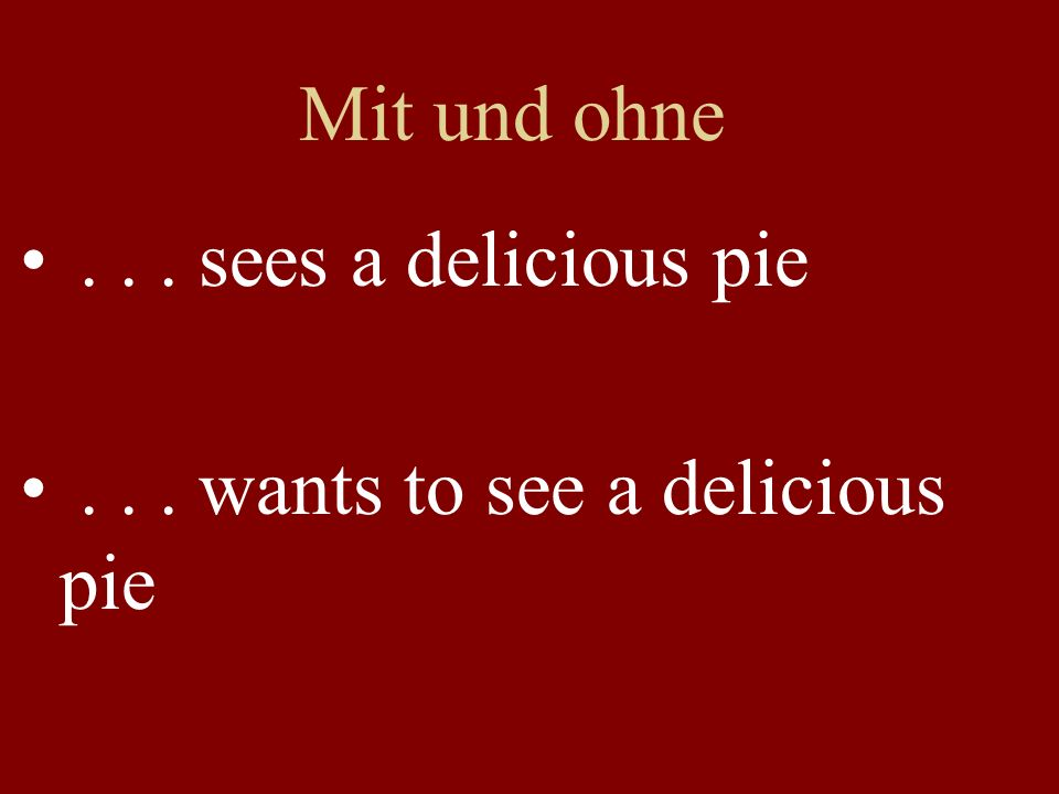 Mit und ohne... sees a delicious pie... wants to see a delicious pie