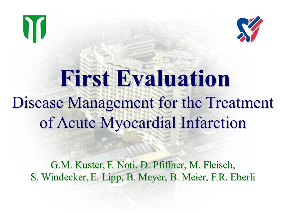 First Evaluation Disease Management for the Treatment of Acute Myocardial Infarction G.M.