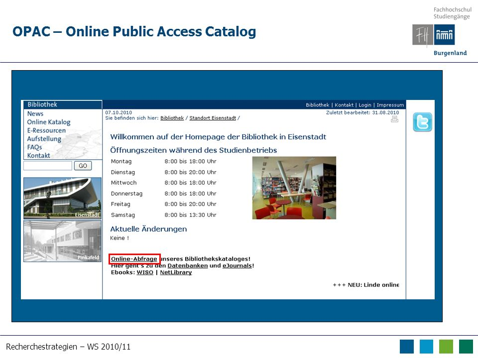 Recherchestrategien – WS 2010/11 OPAC – Online Public Access Catalog