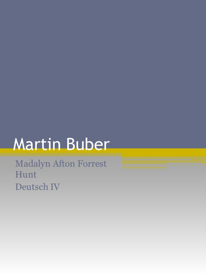 Martin Buber Madalyn Afton Forrest Hunt Deutsch IV