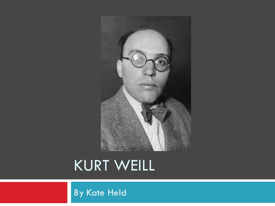 KURT WEILL By Kate Held