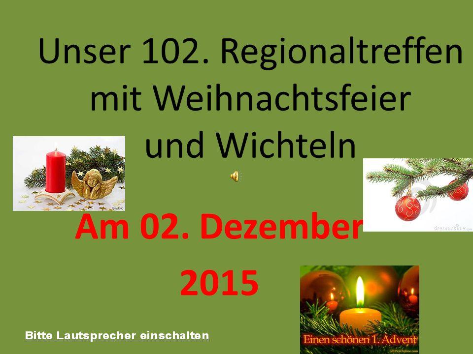 Weihnachtsfeier Wichteln.Unser 102 Regionaltreffen Mit Weihnachtsfeier Und Wichteln Am 02